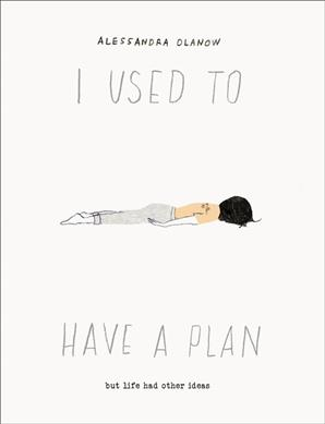 Link to an enlarged image of I Used to Have a Plan : But Life Had Other Ideas