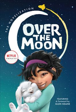 Link to an enlarged image of Over the Moon : The Novelization (Over the Moon)
