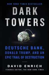 Dark Towers Deutsche Bank, Donald Trump and an Epic Trail of Destruction 9780063044883