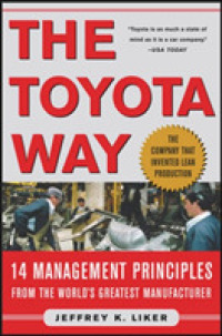 Link to an enlarged image of The Toyota Way : 14 Management Principles from the World's Greatest Manufacturer (Reissue)