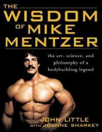Link to an enlarged image of The Wisdom of Mike Mentzer : The Art, Science, and Philosophy of a Bodybuilding Legend