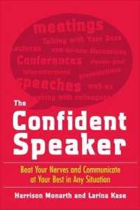 Link to an enlarged image of The Confident Speaker : Beat Your Nerves and Communicate at Your Best in Any Situation