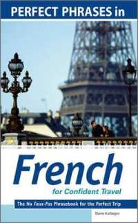 Link to an enlarged image of Perfect Phrases in French for Confident Travel : The No Faux-pas Phrasebook for the Perfect Trip (Perfect Phrases in)