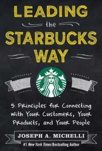 Link to an enlarged image of Leading the Starbucks Way : 5 Principles for Connecting with Your Customers, Your Products and Your People