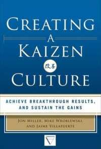 Link to an enlarged image of Creating a Kaizen Culture : Align the Organization, Achieve Breakthrough Results, and Sustain the Gains