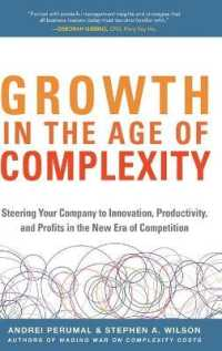 Link to an enlarged image of Growth in the Age of Complexity : Steering Your Company to Innovation, Productivity, and Profits in the New Era of Competition