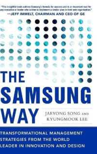 Link to an enlarged image of The Samsung Way : Transformational Management Strategies from the World Leader in Innovation and Design