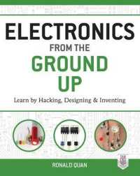 Link to an enlarged image of Electronics from the Ground Up : Learn by Hacking, Designing, and Inventing (From the Ground Up)