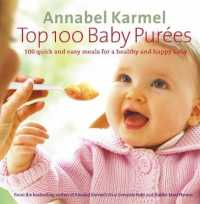 Link to an enlarged image of Top 100 Baby Purees: 100 quick and easy meals for a healthy and happy baby