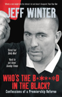 Link to an enlarged image of Who's the B*****d in the Black? : Confessions of a Premiership Referee -- Paperback / softback
