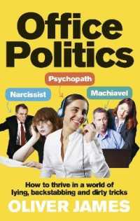 Link to an enlarged image of Office Politics : How to Thrive in a World of Lying, Backstabbing and Dirty Tricks