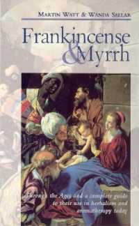 Link to an enlarged image of Frankincense & Myrrh: Through the Ages, and a complete guide to their use in herbalism and aromatherapy today