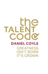 Link to an enlarged image of The Talent Code: Greatness isn't born. It's grown