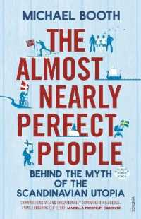 Link to an enlarged image of The Almost Nearly Perfect People: Behind the Myth of the Scandinavian Utopia