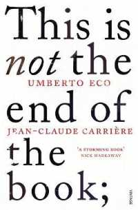 Link to an enlarged image of This is Not the End of the Book : A conversation curated by Jean-philippe de Tonnac -- Paperback / softback (English Language Edition)