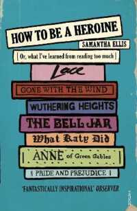 Link to an enlarged image of How to Be a Heroine : Or, what I've learned from reading too much -- Paperback / softback