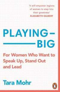 Link to an enlarged image of Playing Big: A practical guide for brilliant women like you