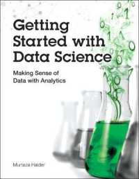 Link to an enlarged image of Getting Started with Data Science : Making Sense of Data with Analytics