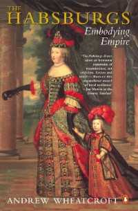 Link to an enlarged image of The Habsburgs : Embodying Empire (Reprint)