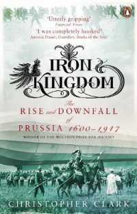 Link to an enlarged image of Iron Kingdom: The Rise and Downfall of Prussia, 1600-1947