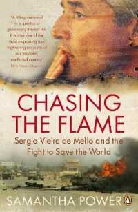 Link to an enlarged image of Chasing the Flame: Sergio Vieira de Mello and the Fight to Save the World