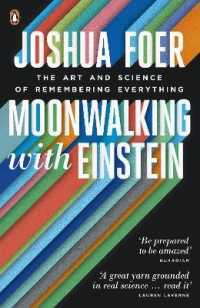 Link to an enlarged image of Moonwalking with Einstein : The Art and Science of Remembering Everything -- Paperback / softback