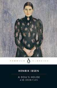 Link to an enlarged image of A Doll's House and Other Plays : With Pillars of the Community, Ghosts and an Enemy of the People (Penguin Classics)