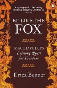 Link to an enlarged image of Be Like the Fox : Machiavelli's Lifelong Quest for Freedom -- Paperback / softback