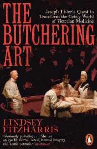 Link to an enlarged image of The Butchering Art: Joseph Lister's Quest to Transform the Grisly World of Victorian Medicine