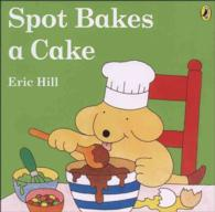 Link to an enlarged image of Spot Bakes a Cake (LTF)