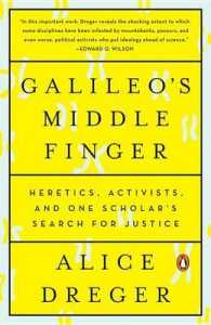 Link to an enlarged image of Galileo's Middle Finger : Heretics, Activists, and One Scholar's Search for Justice (Reprint)