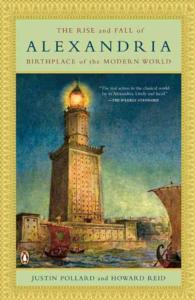 Link to an enlarged image of The Rise and Fall of Alexandria : Birthplace of the Modern World (Reprint)