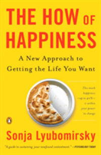 Link to an enlarged image of The How of Happiness : A New Approach to Getting the Life Your Want (Reprint)