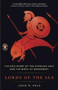 Link to an enlarged image of Lords of the Sea : The Epic Story of the Athenian Navy and the Birth of Democracy