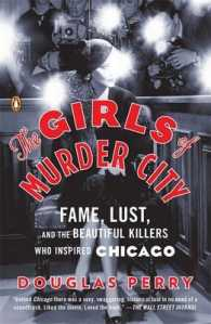 Link to an enlarged image of The Girls of Murder City : Fame, Lust, and the Beautiful Killers Who Inspired Chicago (Reprint)