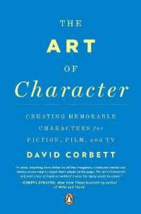 Link to an enlarged image of The Art of Character : Creating Memorable Characters for Fiction, Film, and TV