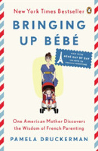 Link to an enlarged image of Bringing Up Bebe : One American Mother Discovers the Wisdom of French Parenting Now with Bebe Day by Day: 100 Keys to French Parenting (Reprint)