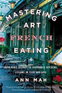 Link to an enlarged image of Mastering the Art of French Eating : From Paris Bistros to Farmhouse Kitchens, Lessons in Food and Love (Reprint)