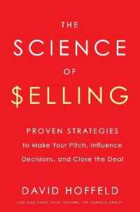 Link to an enlarged image of The Science of Selling : Proven Strategies to Make Your Pitch, Influence Decisions, and Close the Deal