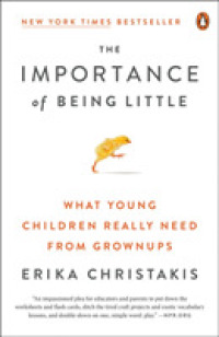 Link to an enlarged image of The Importance of Being Little : What Young Children Really Need from Grownups (Reprint)
