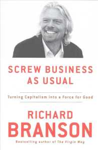 Link to an enlarged image of Screw Business as Usual : Turning Capitalism into a Force for Good (Reprint)