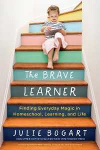 Link to an enlarged image of The Brave Learner : Finding Everyday Magic in Homeschool, Learning, and Life