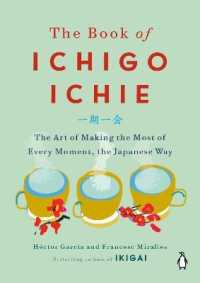 The Book of Ichigo Ichie: The Art of Making the Most of Every Moment, the Japanese Way 9780143134497