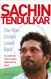 Link to an enlarged image of Sachin Tendulkar: The Man Cricket Loved Back