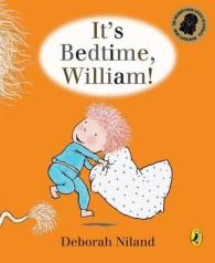 Link to an enlarged image of It's Bedtime, William