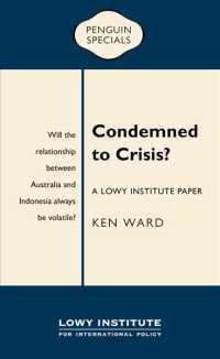 Link to an enlarged image of Condemned to Crisis : A Lowy Institute Paper (Penguin Specials)