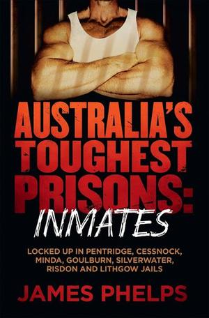 Link to an enlarged image of Australia's Toughest Prisons : Inmates