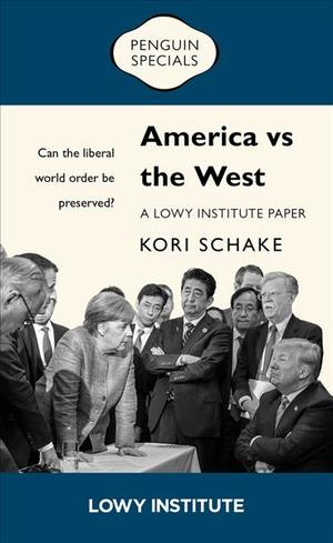 Link to an enlarged image of America vs the West : A Lowy Institute Paper (Penguin Specials)