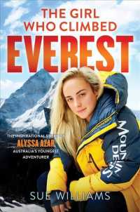 Link to an enlarged image of The Girl Who Climbed Everest : The Inspirational Story of Alyssa Azar, Australia's Youngest Adventurer