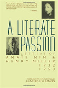Link to an enlarged image of A Literate Passion : Letters of Anais Nin and Henry Miller 1932-1953